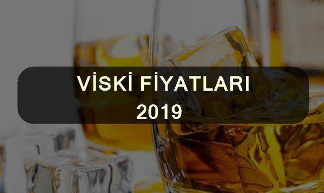 Viski Fiyatları 2019 Yapılan Yeni Zam Fiyatları İle