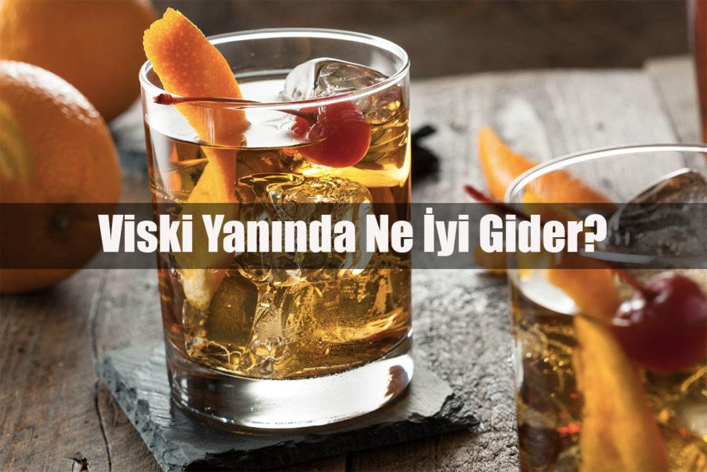 Viski Yanına Ne İyi Gider