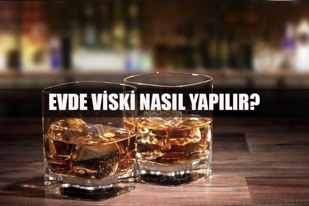 evde viski nasıl yapılır