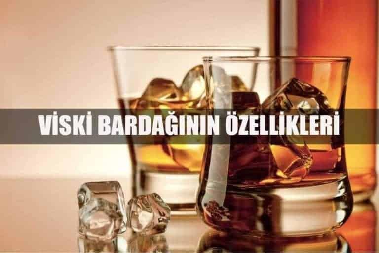 viski bardağının özellikleri