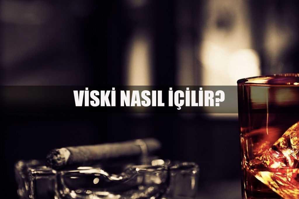 viski nasıl içilir