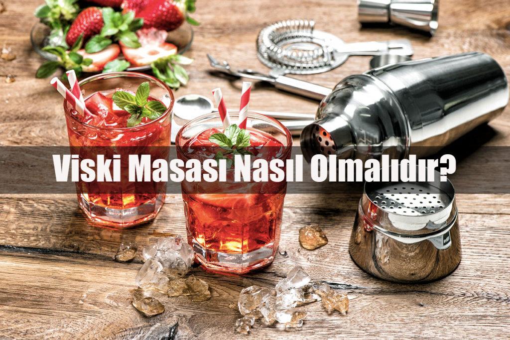 Viski Masası
